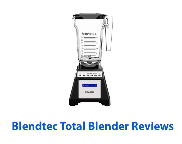 blendtec total blender reviews